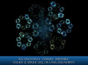 Recunostinta-Daruri-Implinire, atelier 12 aprilie